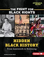 Hidden Black History: From Juneteenth to Redlining (The Fight for Black Rights)