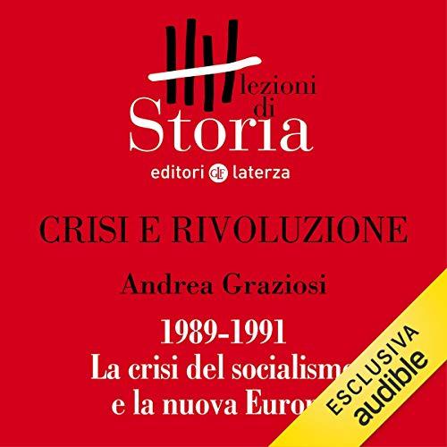 Crisi e rivoluzione - 1989-1991. La crisi del socialismo e la nuova Europa copertina