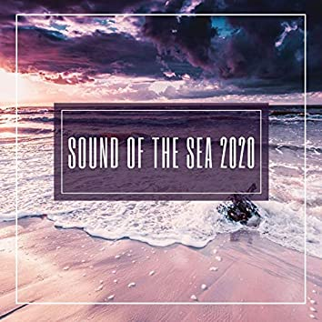 Sound of the Sea 2020: Gentle Ocean Waves, Soothing Sounds to Study and Relax