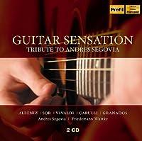 Guitar Sensation: Tribute to Andres Segovia by ALBENIZ SOR MALATS GRANDADO (2012-09-25)