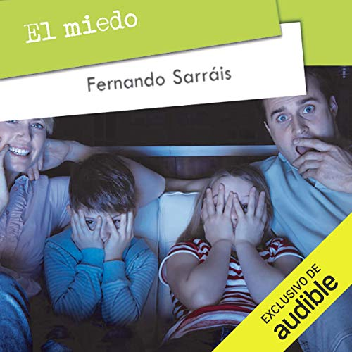 El Miedo [Fear]                   By:                                                                                                                                 Fernando Sarráis                               Narrated by:                                                                                                                                 Gabriela Ramirez                      Length: 3 hrs and 31 mins     1 rating     Overall 5.0