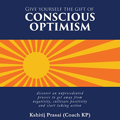 Give Yourself the Gift of Conscious Optimism Audiobook By Kshitij Prasai (Coach KP) cover art