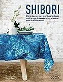 Shibori: El arte japonés para teñir tus prendas de vestir y ropa de casa de forma artesanal y con un diseño actual (GGDIY)