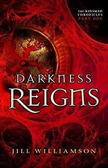 Darkness Reigns (The Kinsman Chronicles): Part 1 by [Jill Williamson]