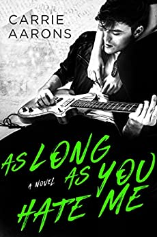 As Long As You Hate Me by [Carrie Aarons]