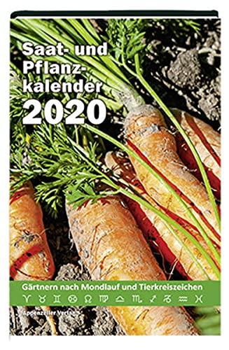 Saat- und Pflanzkalender 2020: Gärtnern nach Mondlauf und Tierkreiszeichen