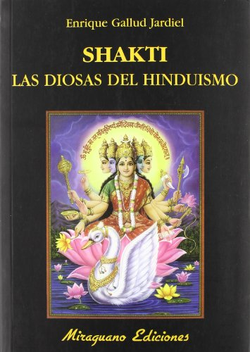 Shakti. Las diosas del hinduismo (Libros de los Malos