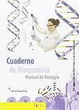 CUADERNO DE BIOQUIMICA: MANUAL DE BIOLOGIA