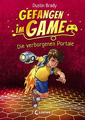 Gefangen im Game - Die verborgenen Portale: Kinderbuch für Jungen und Mädchen ab 8 Jahre