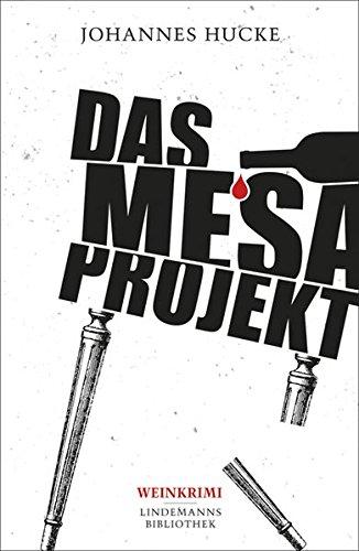 Das Mesa-Projekt: Weinkrimi (Lindemanns Bibliothek)