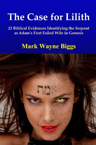 The Case for Lilith: 23 Biblical Evidences Identifying the