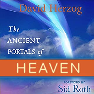 The Ancient Portals of Heaven: Glory, Favor, and Blessing audiobook cover art