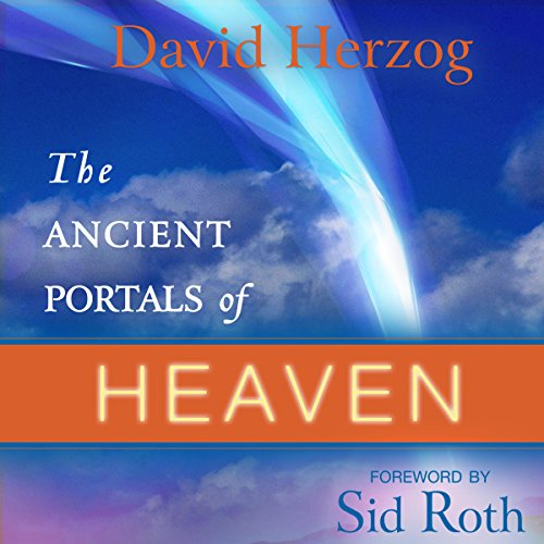 The Ancient Portals of Heaven: Glory, Favor, and Blessing cover art