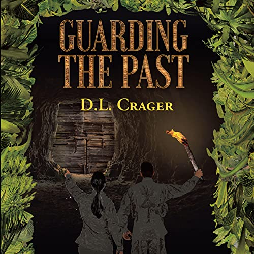 Guarding the Past Audiobook By D L Crager cover art