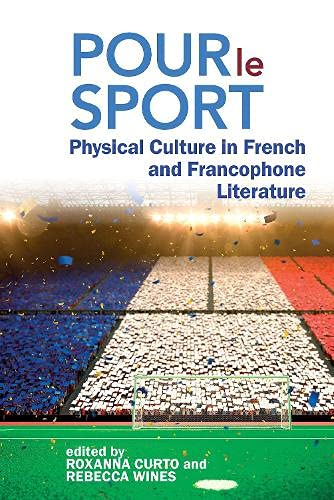 Pour le Sport: Physical Culture in French and Francophone Literature