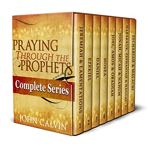 Praying Through the Prophets (The Complete Series): Worthwhile Life Changing Bible Verses & Prayer (English Edition)