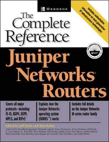 Juniper Networks Router: The Complete Reference