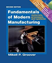 Fundamentals of Modern Manufacturing: Materials, Processes, and Systems by Mikell P. Groover (2003-12-29)
