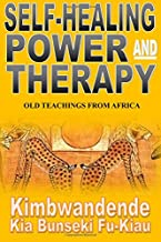 Self-Healing Power and Therapy: Old Teachings from Africa
