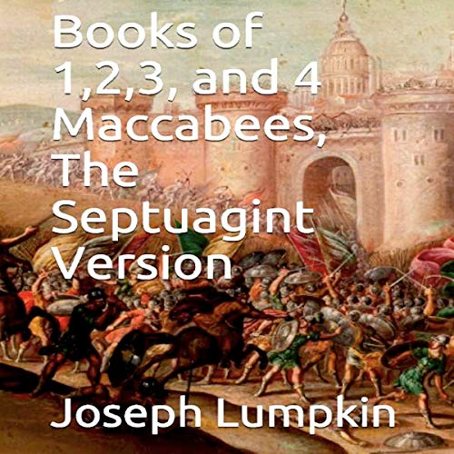 Books of 1, 2, 3, and 4 Maccabees, The Septuagint Version  By  cover art