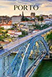 Porto: Porto travel notebook journal, 100 pages, contains Portuguese proverbs, a perfect Portugal gift or to write your own Porto travel guide.