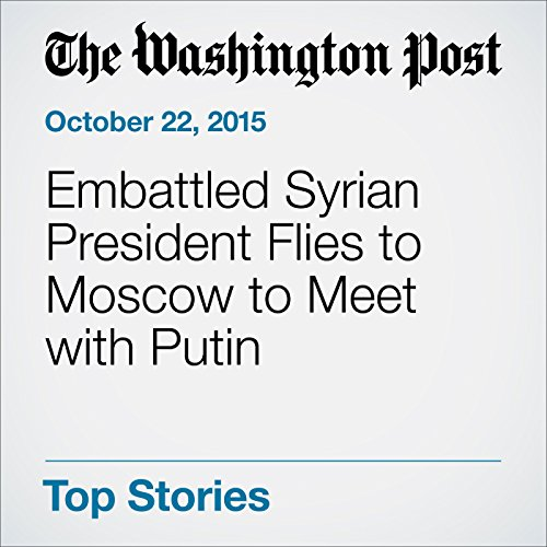 Embattled Syrian President Flies to Moscow to Meet with Putin cover art