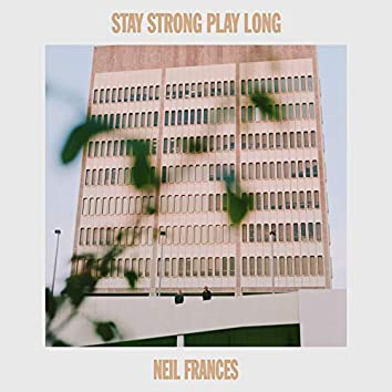 Stay Strong Play Long
