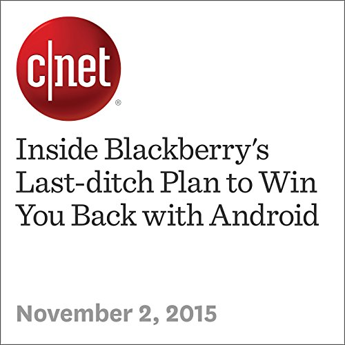 Inside Blackberry's Last-ditch Plan to Win You Back with Android audiobook cover art