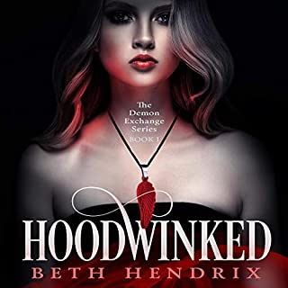 Hoodwinked     The Demon Exchange Series, Book 1              By:                                                                                                                                 Beth Hendrix                               Narrated by:                                                                                                                                 Sarah Puckett                      Length: 3 hrs and 47 mins     14 ratings     Overall 4.6