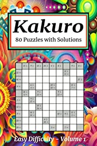 Kakuro puzzle book for adults: 80 easy puzzles for beginners with solutions.