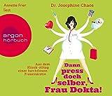 Bei Dr. Josephine Chaos scheint der Name…