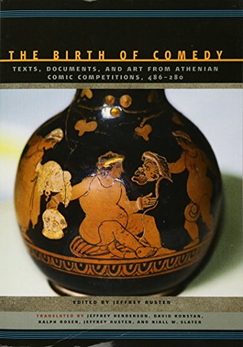Compare Textbook Prices for The Birth of Comedy: Texts, Documents, and Art from Athenian Comic Competitions, 486–280 Reprint Edition ISBN 9781421421186 by Rusten, Jeffrey,Henderson, Jeffrey,Konstan, David,Rosen, Ralph,Rusten, Jeffrey,Slater, Niall W.