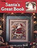 Santa's Great Book-39 Popular Cross-Stitch Portraits Santa Collectors will Cherish (Leisure Arts Best)