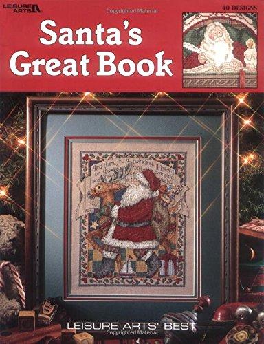 Santa's Great Book-39 Popular Cross-Stitch Portraits Santa Collectors will Cherish (Leisure Arts Best)