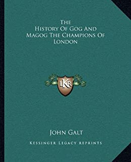 The History Of Gog And Magog The Champions Of London