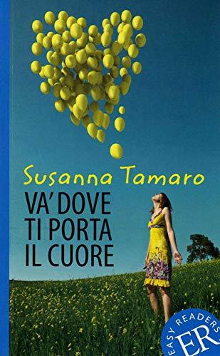 Va' dove ti porta il cuore: Italienische Lektüre für das 2. und 3. Lernjahr. Mit Annotationen und Illustrationen