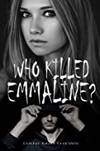 Who Killed Emmaline?
