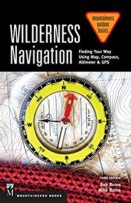 Wilderness Navigation: Finding Your Way Using Map, Compass, Altimeter & GPS, 3rd Edition (Mountaineers Outdoor Basics) from Mountaineers Books