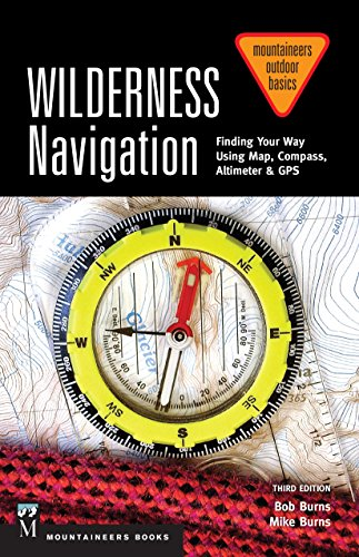 Wilderness Navigation: Finding Your Way Using Map, Compass, Altimeter & Gps, 3rd...