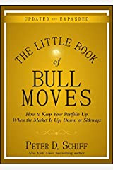 The Little Book of Bull Moves, Updated and Expanded: How to Keep Your Portfolio Up When the Market Is Up, Down, or Sideways (Little Books. Big Profits) Kindle Edition