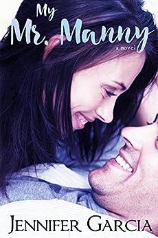 My Mr. Manny (My Manny Book 1) by [Jennifer Garcia]