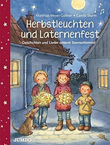 Herbstleuchten und Laternenfest: Geschichten und Lieder unterm Sternenhimmel