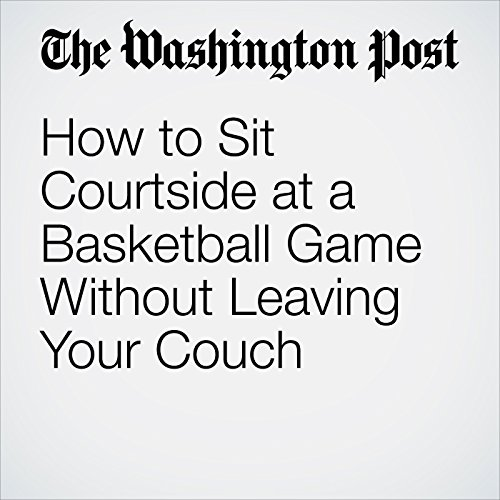 How to Sit Courtside at a Basketball Game Without Leaving Your Couch copertina