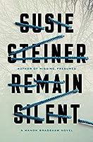 Remain Silent: A Manon Bradshaw Novel