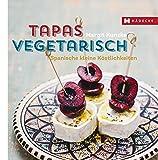 Tapas vegetarisch: Spanische kleine Köstlichkeiten (Genuss im Quadrat)