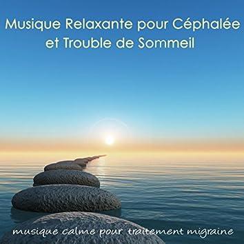 Musique Relaxante pour Céphalée et Trouble du Sommeil: musique calme pour traitement migraine, céphalées, migraine ophtalmique et céphalée de tension