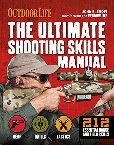The Ultimate Shooting Skills Manual: | 2020 Paperback | Outdoor Life | Ammo | Rifles | Pistols | AR | Shotguns | Firearms (Survival Series)