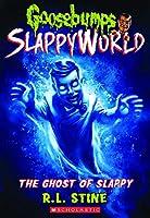 The Ghost of Slappy (Goosebumps Slappyworld)