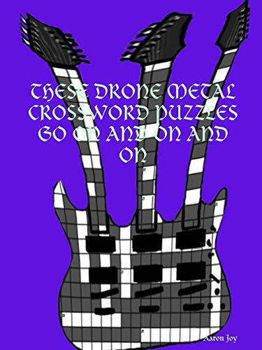 THESE DRONE METAL CROSSWORD PUZZLES GO ON AND ON AND ON