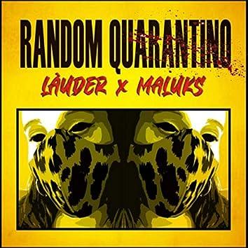 Random Quarantino (feat. Maluks)